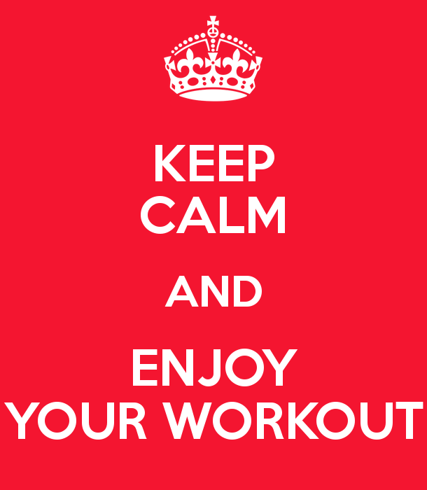 keep-calm-and-enjoy-your-workout-1.png